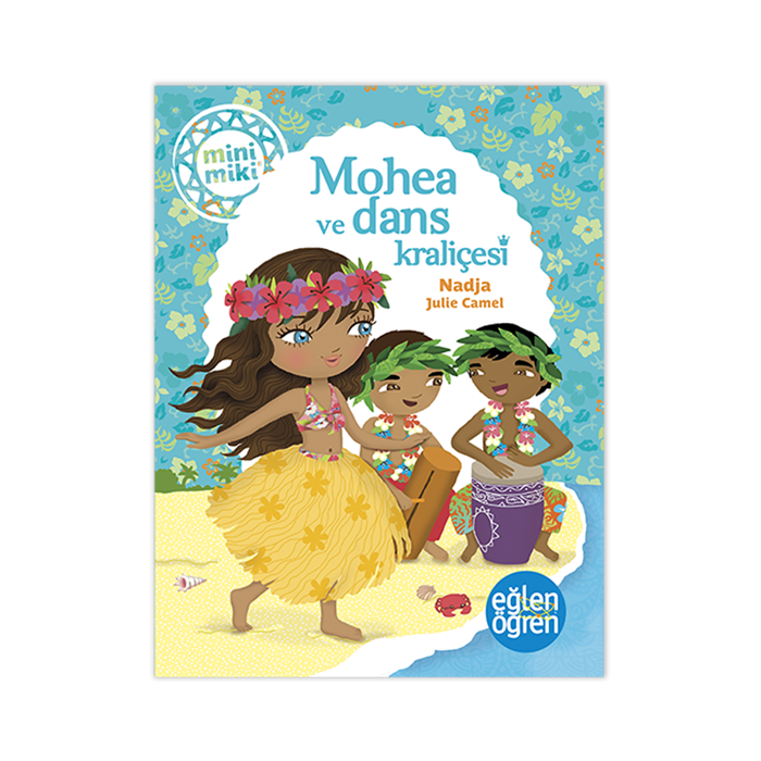 Eğlen Öğren Mohea ve Dans Kraliçesi