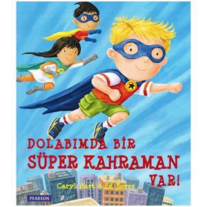 Dolabımda Bir Süper Kahraman Var!