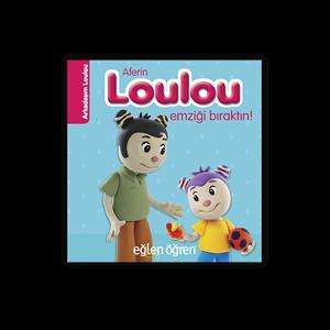 Eğlen Öğren Aferin Loulou Emziği Bıraktın