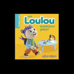 Eğlen Öğren Artık Loulou Anaokuluna Gidiyor