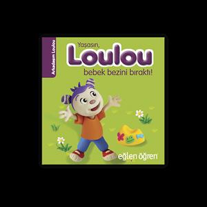 Eğlen Öğren Yaşasın Loulou Bebek Bezini Bıraktı