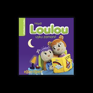 Eğlen Öğren Haydi Loulou Uyku Zamanı