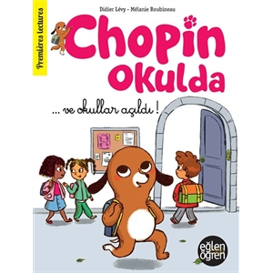 Eğlen Öğren Chopin Okulda ve Okullar Açıldı