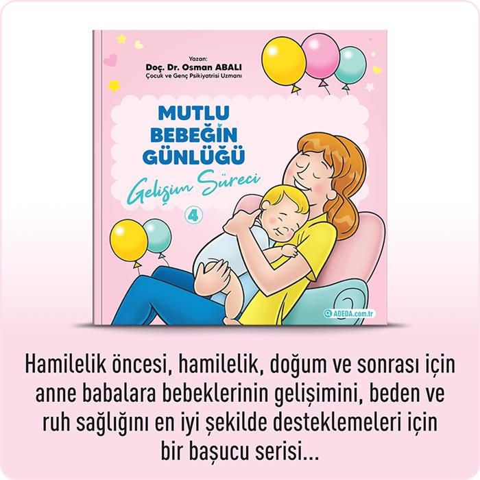Mutlu Bebeğin Günlüğü - 4 Gelişim Süreci